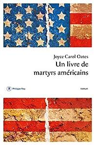 Un livre de martyrs américains par Joyce Carol Oates
