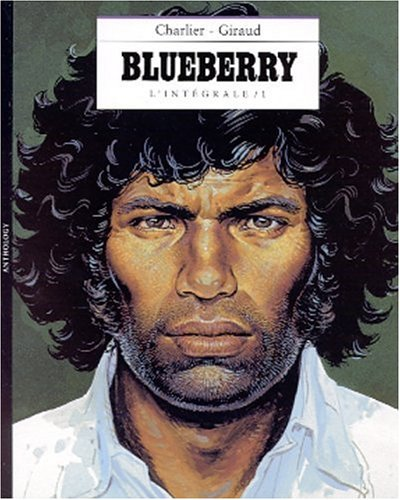 Blueberry, l'intégrale, tome 1