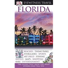 DK Eyewitness Travel Guide: Florida: Written by Eleanor Berman, 2010 Edition, Publisher: Dorling Kindersley [Paperback]
