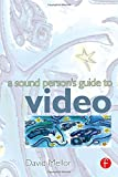A Sound Person's Guide to Video