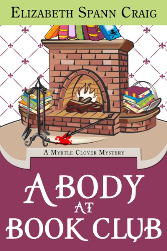 A Body at Book Club (Myrtle Clover Mysteries 6) (English Edition) (Spann Womens)