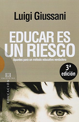 Educar es un riesgo: Apuntes para un método educativo verdadero (Ensayo)