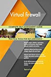 Virtual firewall All-Inclusive Self-Assessment - More than 660 Success Criteria, Instant Visual Insights, Comprehensive Spreadsheet Dashboard, Auto-Prioritized for Quick Results