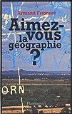 Image de Aimez-vous la géographie ?