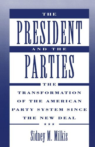 the-president-and-the-parties-the-transformation-of-the-american-party-system-since-the-new-deal-by-