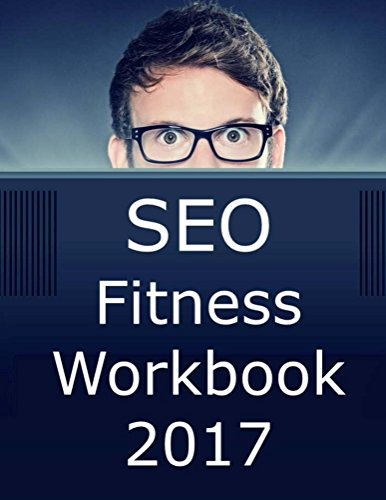 seo-fitness-workbook-2017-edition-the-seven-steps-to-search-engine-optimization-success-on-google-en