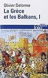 La Grèce et les Balkans (Tome 1) Du Ve siècle à nos jours de Olivier Delorme (17 octobre 2013) Poche - 17/10/2013