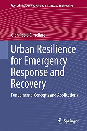 Urban Resilience for Emergency Response and Recovery: Fundamental Concepts and Applications (Geotechnical, Geological and Earthquake Engineering)