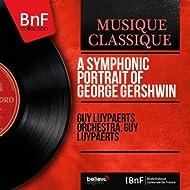 A Symphonic Portrait of George Gershwin (Mono Version)
