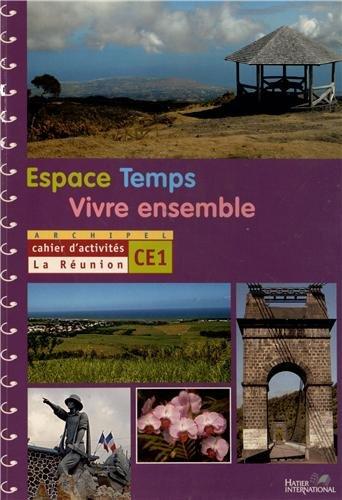 Espace Temps Vivre ensemble CE1 : Cahier d'activités La Réunion