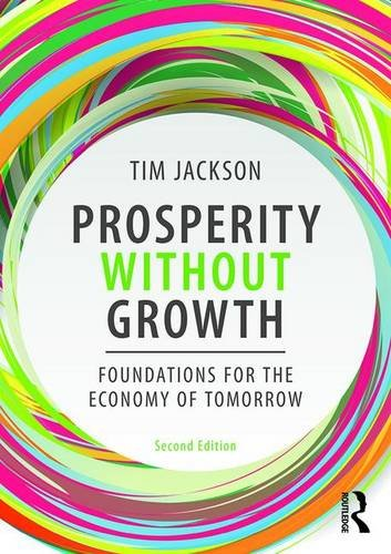 Prosperity without Growth: Foundations for the Economy of Tomorrow por Tim Jackson