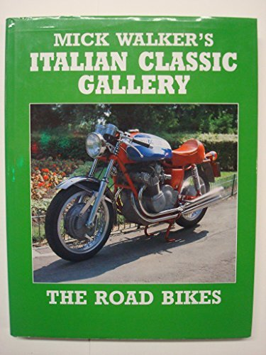 Classic Italian Gallery: Racing Bikes by Mick Walker (1991-03-01)