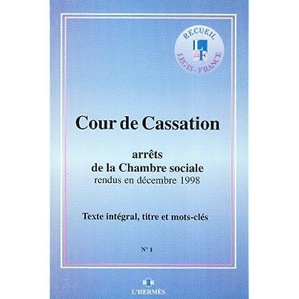 ARRETS DE LA CHAMBRE SOCIALE DE LA COUR DE CASSATION. Tome 1