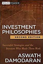 Investment Philosophies: Successful Strategies and the Investors Who Made Them Work (Wiley Finance Editions)