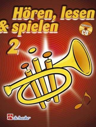 HOEREN LESEN & SPIELEN 2 - SCHULE - arrangiert für Trompete in C - mit CD [Noten / Sheetmusic] Komponist: BOTMA TIJMEN + KASTELEIN JAAP