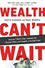 Wealth Can't Wait - Avoid the 7 Wealth Traps, Implement the 7 Business Pillars, and Complete a Life Audit Today!