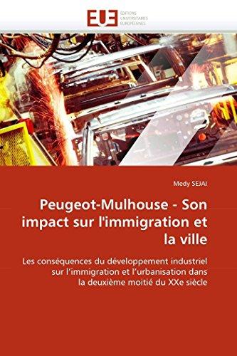 Peugeot-mulhouse - son impact sur l''immigration et la ville