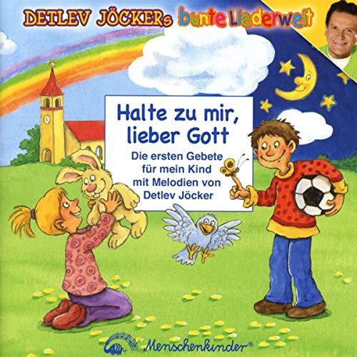 Halte zu mir lieber Gott: Neue Gebetslieder von Detlev Jöcker (Lieber Gott Kinder)