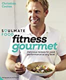 fitness gourmet delicious recipes for peak performance at any level soulmate food by christian coates 19 mar 2015 hardcover