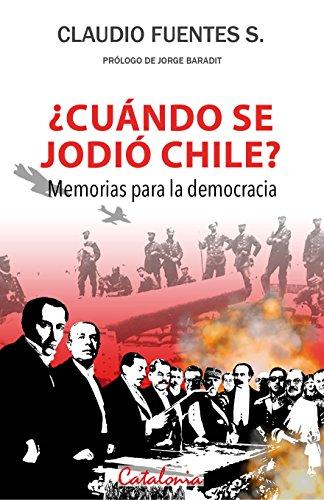 ¿Cuándo se jodió Chile? Memorias para la democracia