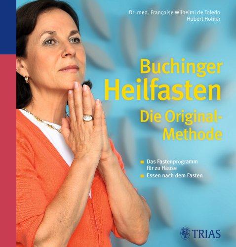 Trias Buchinger Heilfasten: Das Original: Das Fastenprogramm für zu Hause. Essen nach dem Fasten