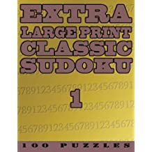 Extra Large Print Classic Sudoku 1: 100 Very Easy To See Easy (Level 1) Puzzles: Volume 1