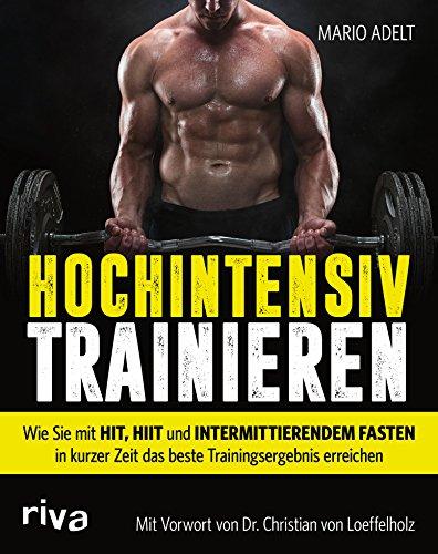 hochintensiv-trainieren-wie-sie-mit-hit-hiit-und-intermittierendem-fasten-in-kurzer-zeit-das-beste-trainingsergebnis-erreichen