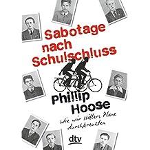 Sabotage nach Schulschluss  Wie wir Hitlers Pläne durchkreuzten: Roman