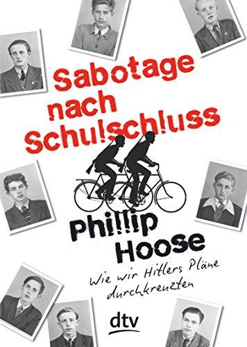 Sabotage nach Schulschluss  Wie wir Hitlers Pläne durchkreuzten: Roman (Club Churchill Der)