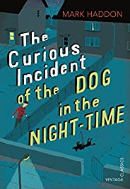 The Curious Incident of the Dog in the Night-time: Vintage Children's Clas