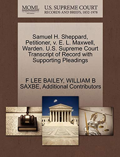 Samuel H. Sheppard, Petitioner, V. E. L. Maxwell, Warden. U.S. Supreme Court Transcript of Record with Supporting Pleadings