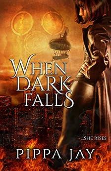 When Dark Falls by [Jay, Pippa]