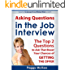 Asking Questions in the Job Interview: The Top 2 Questions to Ask That Boost Your Chances of Getting the Offer