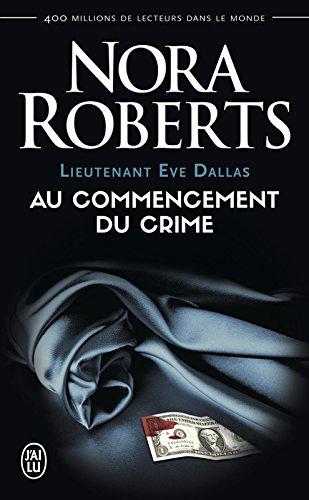 Lieutenant Eve Dallas (Tome 1) - Au comm...