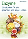 Enzyme: Zündfunken für ein gesundes und langes Leben