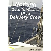 Nothing Goes To Weather Like a Delivery Crew (Sailing Stories Book 3) (English Edition)