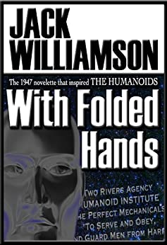 With Folded Hands (English Edition) de [Williamson, Jack]