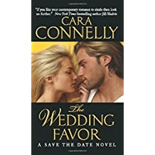 The Wedding Favor: A Save the Date Novel by Cara Connelly (2013-12-31)