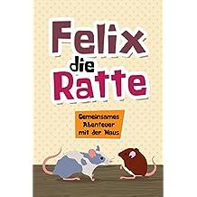 Felix, die Ratte: Gemeinsames Abenteuer mit der Maus