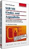 SGB VIII - Kinder- und Jugendhilfe: Vorschriften und Verordnungen; Mit praxisorientierter Einführung;  Walhalla Rechtshilfen - Horst Marburger
