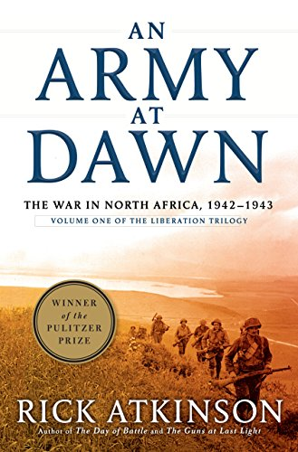 An Army at Dawn: The War in North Africa, 1942-1943 (Liberation Trilogy) by Rick Atkinson (Large Print, 13 Nov 2013) Hardcover