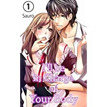 I'll be in Charge of Your Body Vol.1 (TL Manga) (English Edition)