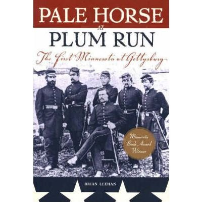 Pale Horse at Plum Run: The First Minnesota at Gettysburg (Paperback) - Common (Pale Plum)