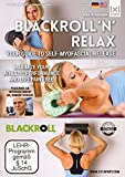 BLACKROLL 'n' Relax - Your guide to Self-Myofascial Release - Foam Roller Exercises - Maximize your athletic performance and live pain free - Fascial Training