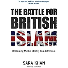 The Battle for British Islam: Reclaiming Muslim Identity from Extremism