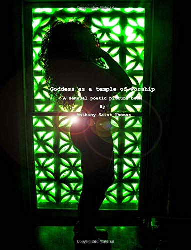 Goddess as a Temple of Worship: A Sensual Poetic Picture Book por Anthony Saint Thomas