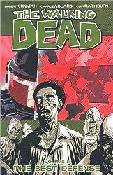 The Walking Dead Volume 5: The Best Defense: Best Defense v. 5 (Walking Dead (6 Stories)) by Robert Kirkman (2009-04-23)