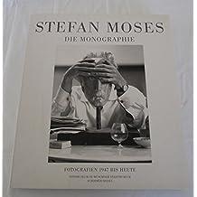 Stefan Moses: Die Monografie. Fotografien 1947 bis heute