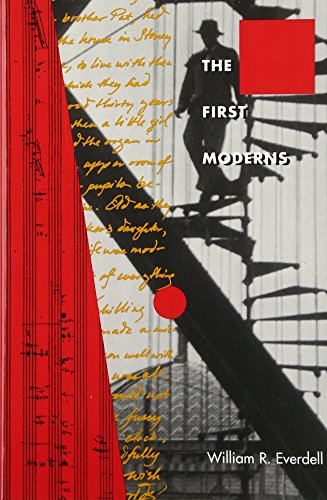 The First Moderns: Profiles in the Origins of Twentieth-Century Thought por William R. Everdell