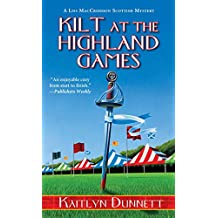 Kilt at the Highland Games (A Liss MacCrimmon Mystery, Band 9)